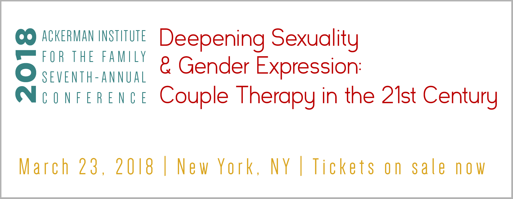 Deepening Sexuality and Gender Expression: Couple Therapy in the 21st Century Ackerman's Seventh Annual Spring Conference